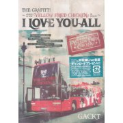 The Graffiti - Attack Of The Yellow Fried Chickenz In Europe - I Love You All
